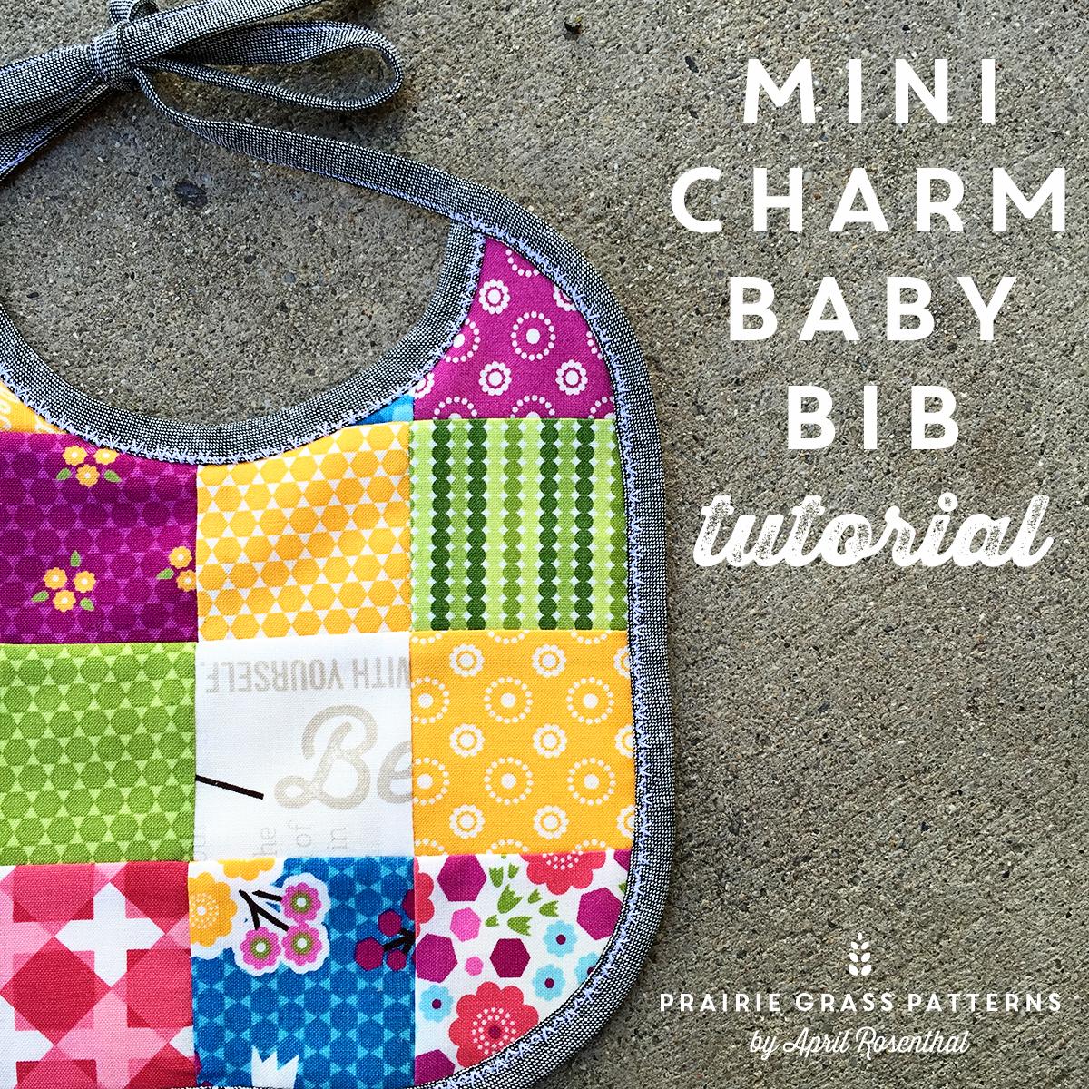 Mini Charm Baby Bib Free Tutorial April Rosenthal