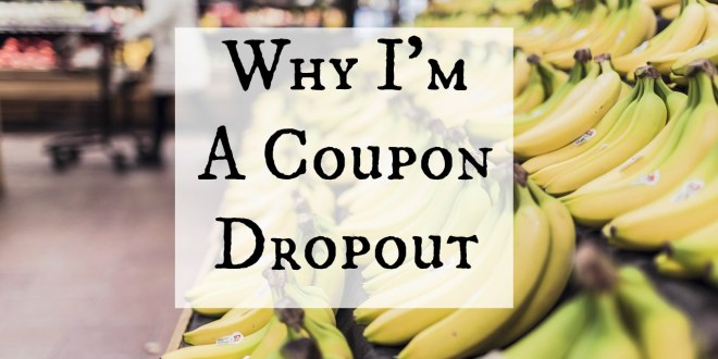 Why I'm a Coupon Dropout