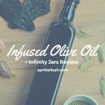 Infused Olive Oil {+ Infinity Jars Review}