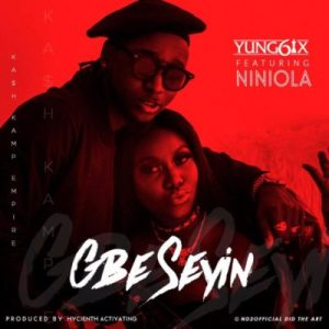 DOWNLOAD MP3: Yung6ix – Gbe Seyin ft. Niniola