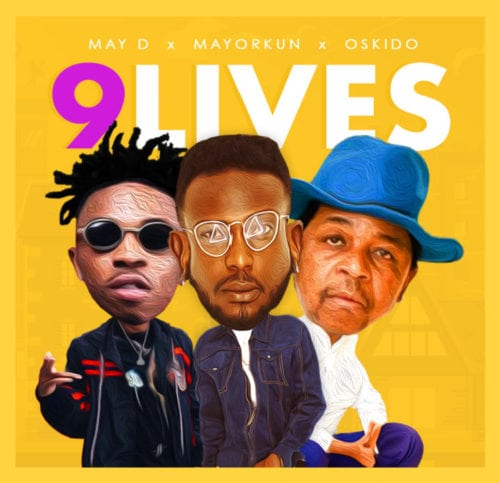 "Download ""9 Lives"" By May D ft. Mayorkun & Oskido.mp3"
