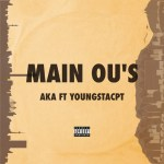 AKA – Main Ou's ft YoungstaCPT