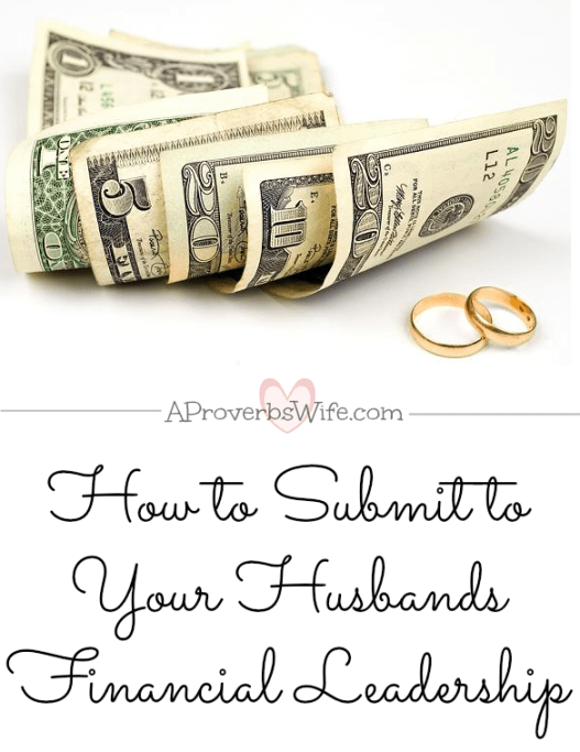 How to Submit to Your Husbands Financial Leadership