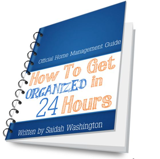 Order Today!! My eWorkbook: 'How To Get Organized in 24 Hours'