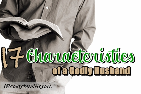 17 Characteristics of a Godly Husband