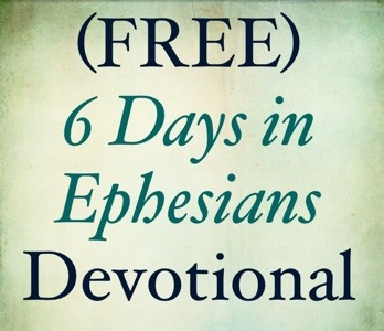 FREE 6 Days in Ephesians Devotional