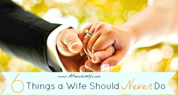 6 Things a Wife Should Never Do