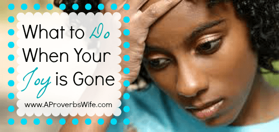 What to Do When Your Joy Is Gone