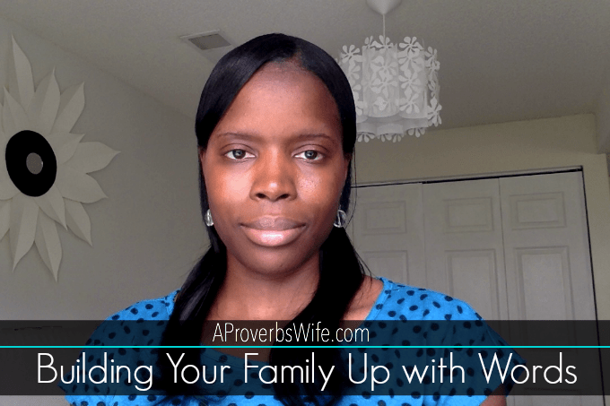 Building Your Family Up with Words