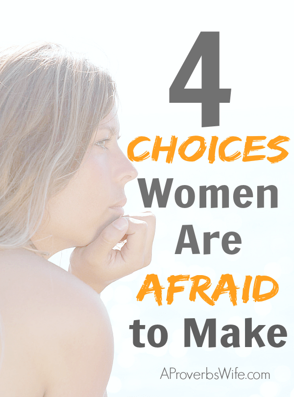 4 Choices Women Are Afraid to Make