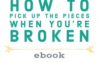 How to Pick p the Pieces When You're Broken
