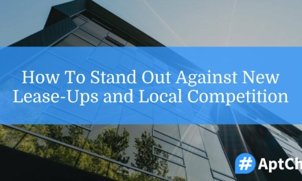 How To Stand Out Against New Lease-Ups and Local Competition
