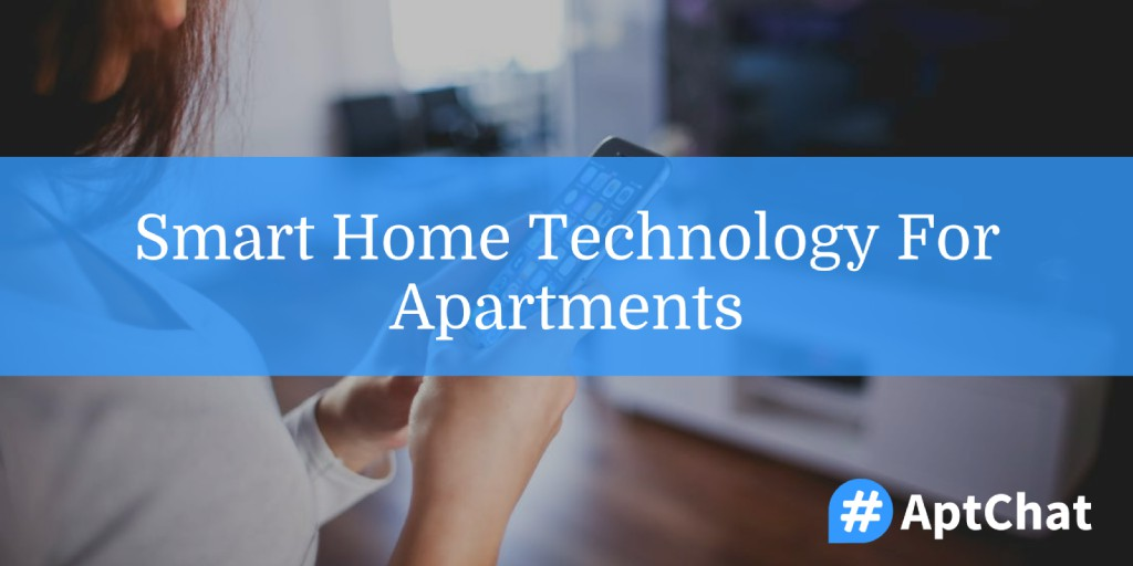 Smart Home Technology for Apartments