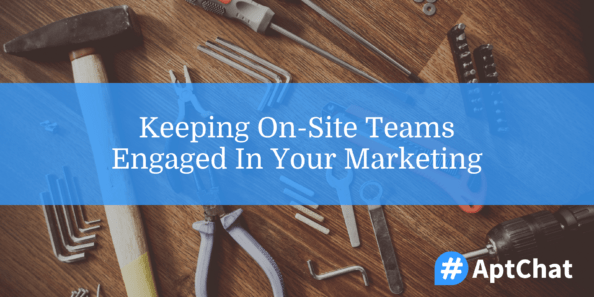 Keeping On Site Teams Engaged In Your Marketing