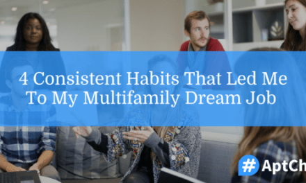 4 Consistent Habits That Led Me To My Multifamily Dream Job