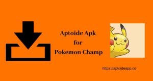 Aptoide Apk for Pokemon Champ