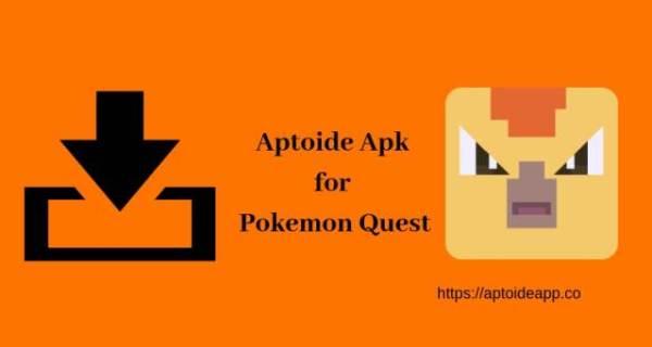 Aptoide Apk for Pokemon Quest