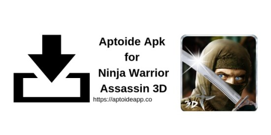 Aptoide Apk for Ninja Warrior Assassin 3D