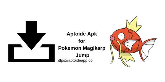 Aptoide Apk for Pokemon Magikarp Jump