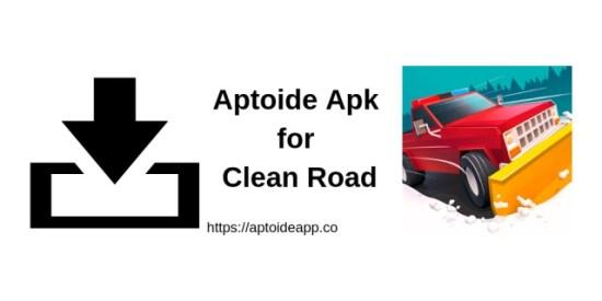 Aptoide Apk for Clean Road