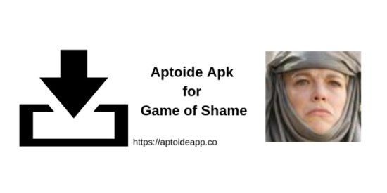 Aptoide Apk for Game of Shame