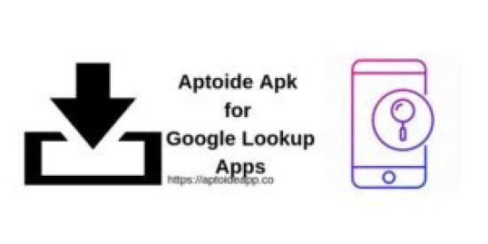 Aptoide Apk for Google Lookup Apps