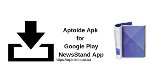 Aptoide Apk for Google Play NewsStand App