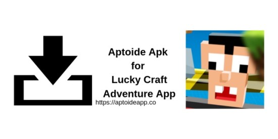 Aptoide Apk for Lucky Craft Adventure