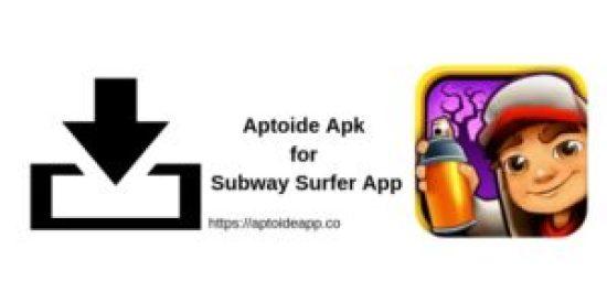 Aptoide Apk for Subway Surfer App