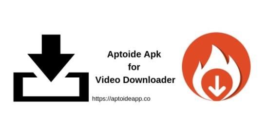 Aptoide Apk for Video Downloader