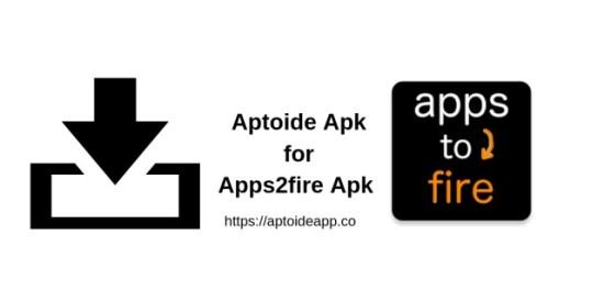 Aptoide Apk for Apps2fire Apk