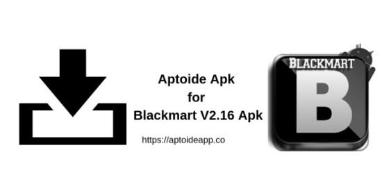 Aptoide Apk for Blackmart V2.16 Apk