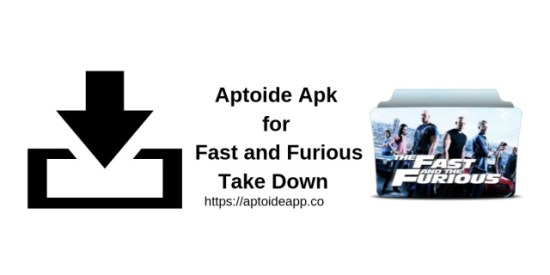 Aptoide Apk for Fast and Furious Take Down