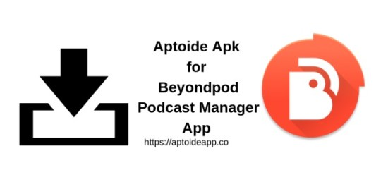 Aptoide Apk for Beyondpod Podcast Manager App