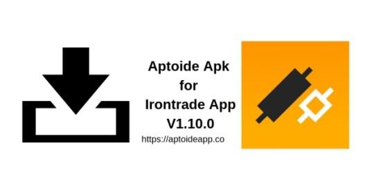 Aptoide Apk for Irontrade App V1.10.0