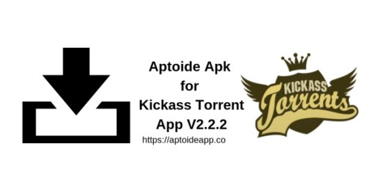Aptoide Apk for Kickass Torrent App V2.2.2