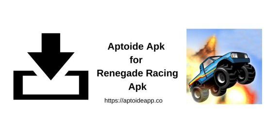 Aptoide Apk for Renegade Racing Apk