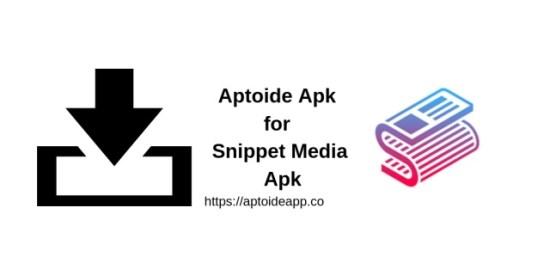 Aptoide Apk for Snippet Media Apk