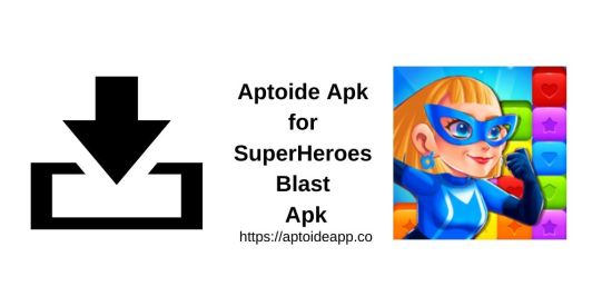 Aptoide Apk for SuperHeroes Blast Apk