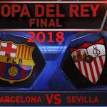 Apuestas final Copa del Rey 2018: Sevilla-Barcelona