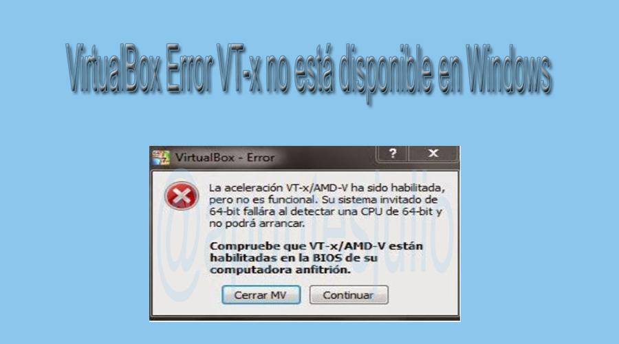 VirtualBox Error VT-x no está disponible