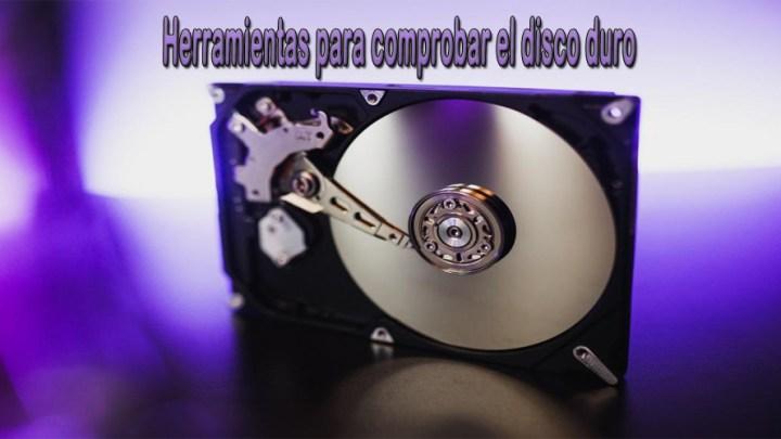 Herramientas para comprobar el disco duro