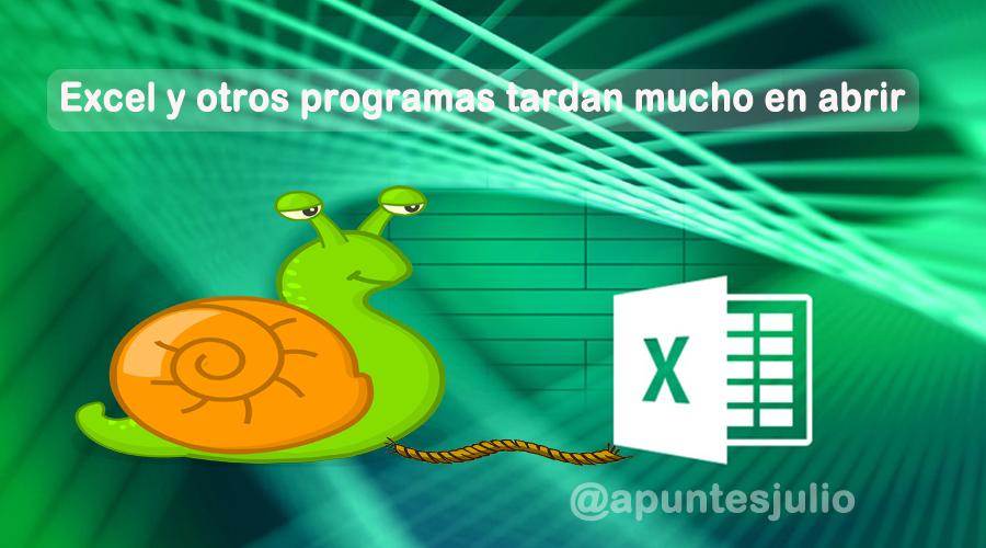 Excel y otros programas tardan mucho en abrir