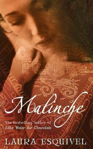 Malinche- Laura Esquivel