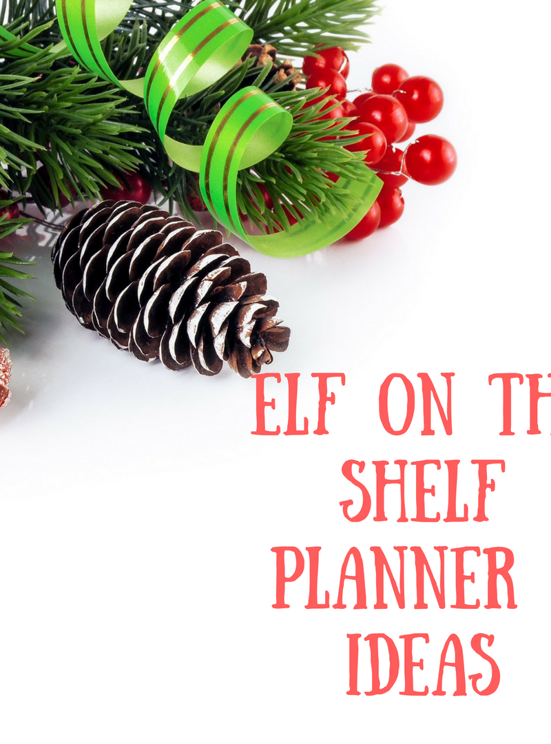 FREE Elf on the Shelf Idea Organizer + Ideas to Get Started!