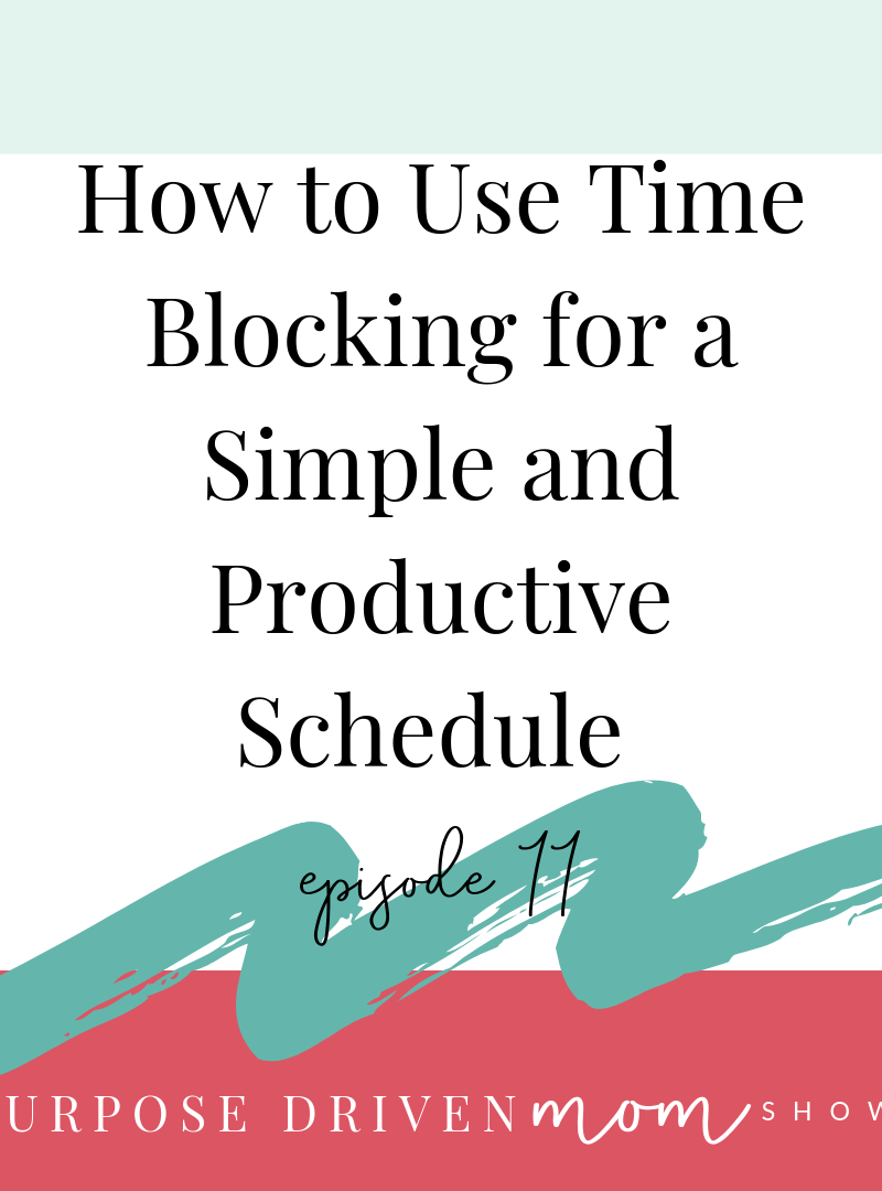 Podcast 11 – Using Time Blocking for a More Productive Schedule