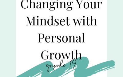Podcast 19 – Changing Your Mindset with Personal Growth