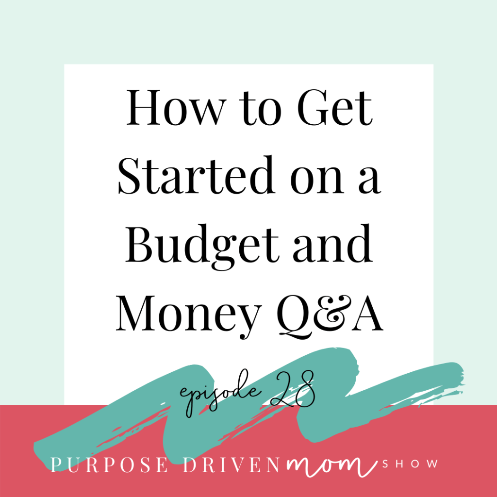 how-to-get-started-on-a-budget-and-money-q&a