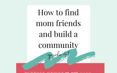 How to find Mom Friends and Build Community
