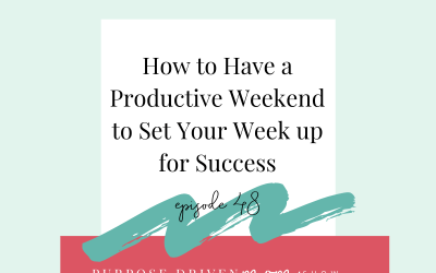 How to Have a Productive Weekend to Set Your Week up for Success
